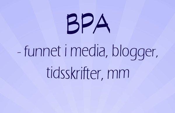BPA funnet i media, blogger, mm